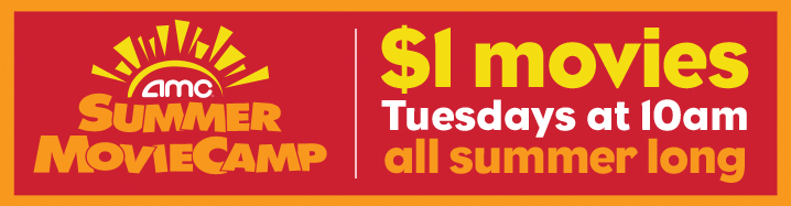 *LAST DAY* AMC Theaters Summer MovieCamp: $1 Movies on Tuesday Mornings