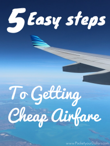 5 Easy Steps to Getting Cheap Airfare 6c3f0af81c