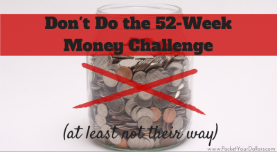 Don't Do the 52-Week Money Challenge (At Least Not Their Way) [Updated 2018]