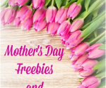 Mother's Day 2017 Freebies and Deals