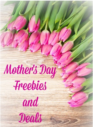 mother's day 2016 freebies and deals