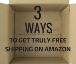3 Ways to Get Truly Free Shipping from Amazon