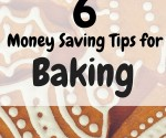 6 Money-Saving Tips for Baking