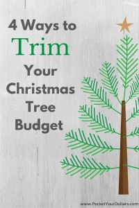 4 Ways to Trim Your Christmas Tree Budget