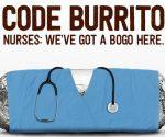 *REMINDER* Chipotle: BOGO Burritos for Nurses – Wednesday, 6/14
