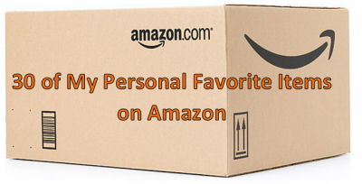 30 of My Personal Favorite Items on Amazon
